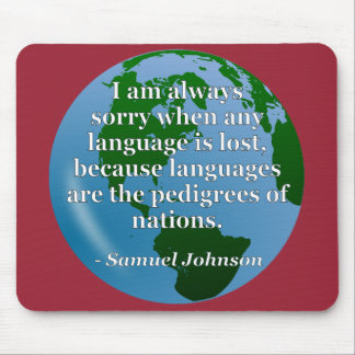 Sorry language lost pedigree Quote. Globe Mouse Pad