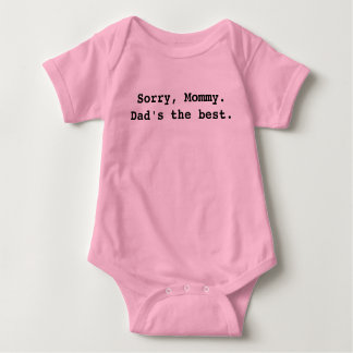 Sorry, Mommy. Dad's the best. Shirt
