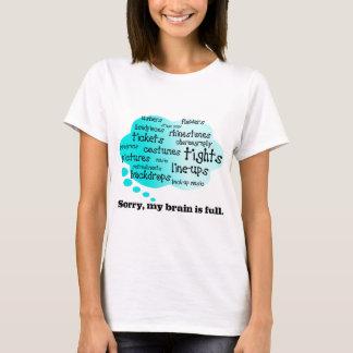 Sorry, My Brain is Full T-Shirt