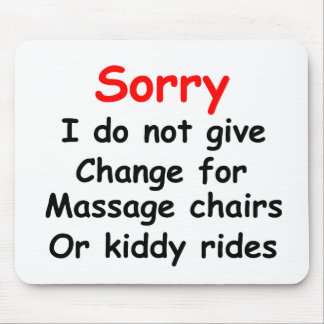 Sorry No Change for Kiddy Rides Mouse Pad