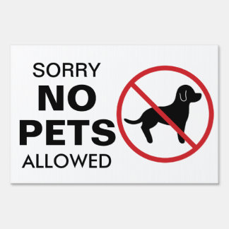 Sorry No Pets Allowed Lawn Sign