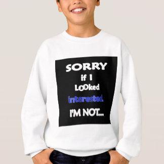 Sorry not interested blue sweatshirt