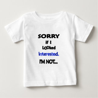 sorry not interested tee shirt