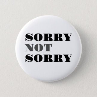 Sorry Not Sorry Button