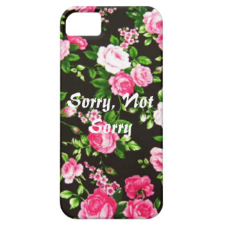 Sorry, Not Sorry iPhone SE/5/5s Case