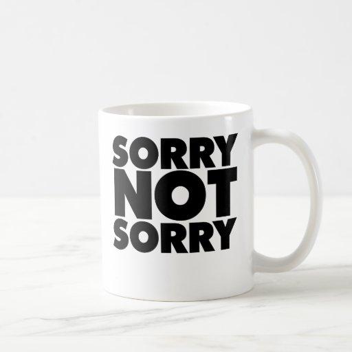 Sorry not Sorry Mug