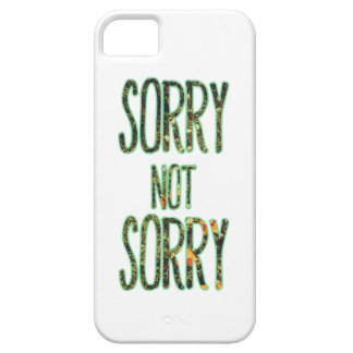 Sorry Not Sorry Quote iPhone 5 Covers