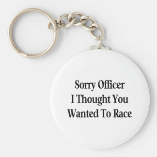 Sorry Officer Keychain