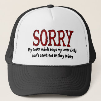 Sorry Outer Adult and Inner Child Trucker Hat