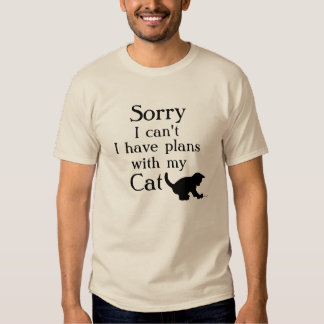 Sorry Plans with the Cat Tee Shirt