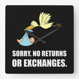 Sorry Returns Exchanges Stork Baby Square Wall Clock