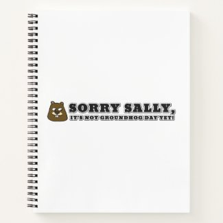 Sorry Sally, It's not Groundhog Day Yet! Notebook
