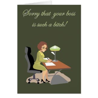 Sorry that your boss . . . Card