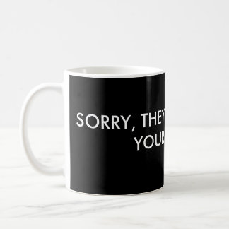 SORRY THEY DIDN T HAVE YOUR NAME MUG