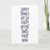 Sorry things are so crappy greeting card