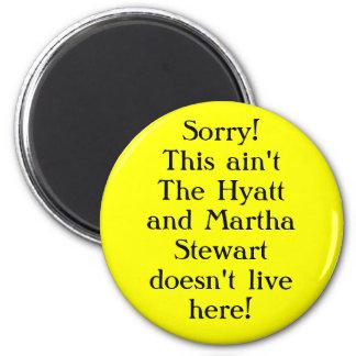 Sorry! This ain't the hyatt Magnet