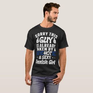 Sorry This Guy Is Taken By Psychotic Sexy Finnish T-Shirt