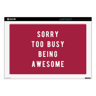 "Sorry, too busy being awesome 17"" laptop decal"