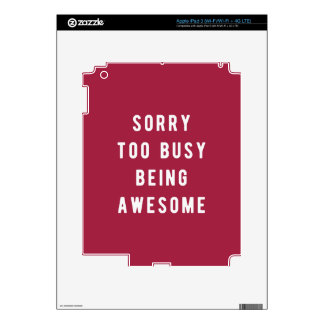 Sorry, too busy being awesome decal for iPad 3