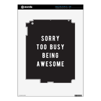 Sorry, too busy being awesome decals for iPad 2