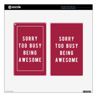 Sorry, too busy being awesome decals for kindle fire