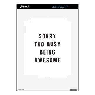 Sorry, too busy being awesome iPad 2 decal