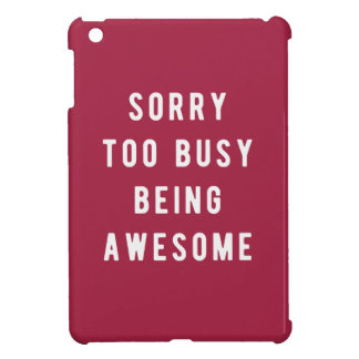 Sorry, too busy being awesome iPad mini covers