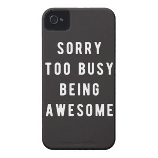 Sorry, too busy being awesome iPhone 4 case