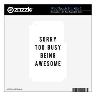 Sorry, too busy being awesome iPod touch 4G skin