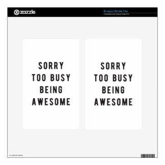 Sorry, too busy being awesome kindle fire skin