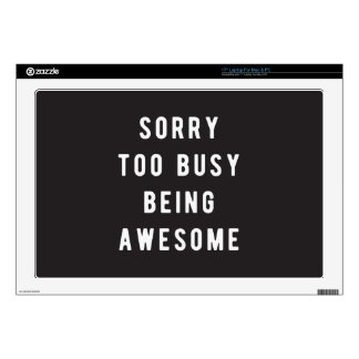 Sorry, too busy being awesome laptop decal