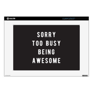 Sorry, too busy being awesome laptop decals