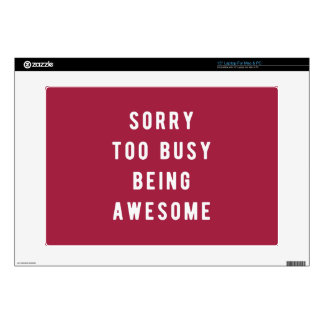Sorry, too busy being awesome skin for laptop