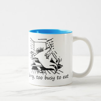 Sorry, too busy to eat coffee mug
