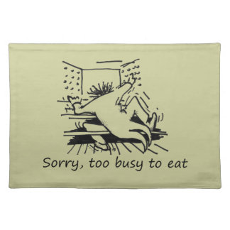 Sorry, too busy to eat place mats