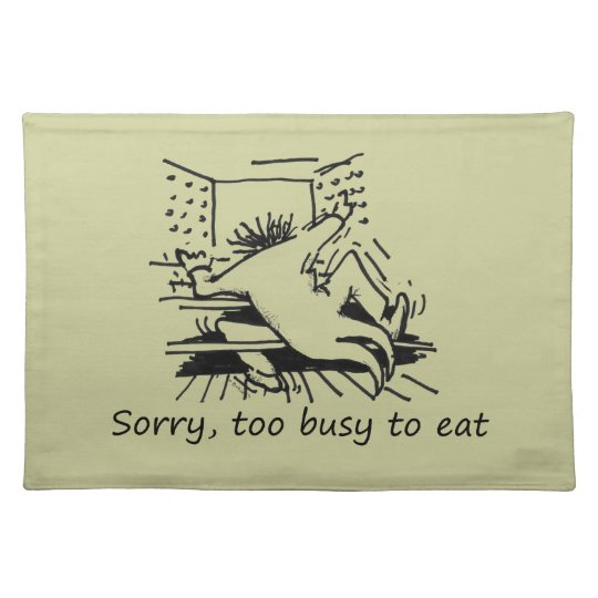 Sorry, too busy to eat placemat
