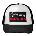 Sorry We Are BLONDES Mesh Hats