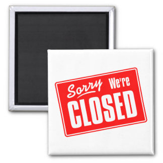 Sorry, We're Closed 2 Inch Square Magnet