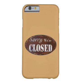 Sorry we're closed barely there iPhone 6 case