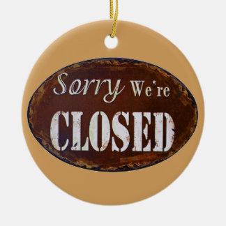 Sorry we're closed ceramic ornament
