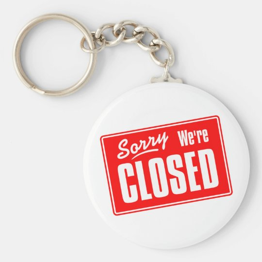 Sorry, We're Closed Keychain