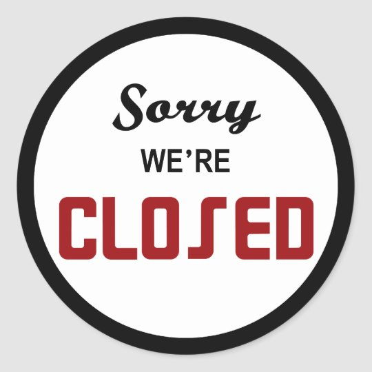 Sorry We're Closed Sign Classic Round Sticker