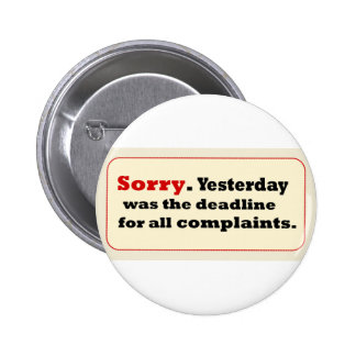 Sorry Yesterday-Deadline Complaints Button