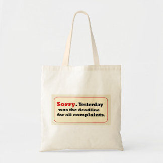 Sorry Yesterday-Deadline Complaints Tote Bag