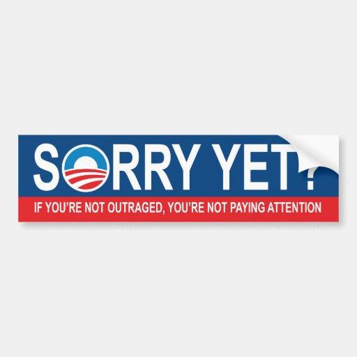 Sorry Yet? Anti Obama Bumper Stickers