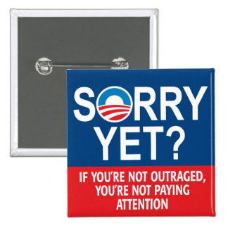 Sorry yet? Anti-Obama Products 2 Inch Square Button