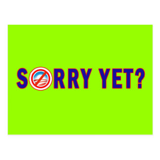 Sorry Yet? Anti Obama Products Postcard