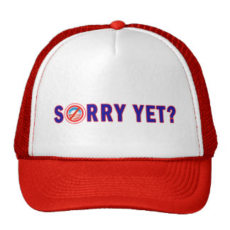 Sorry Yet? Anti Obama Products Trucker Hat