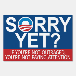 Sorry Yet? Anti Obama Slogan Lawn Sign