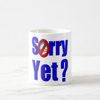 Sorry Yet? Coffee Mug